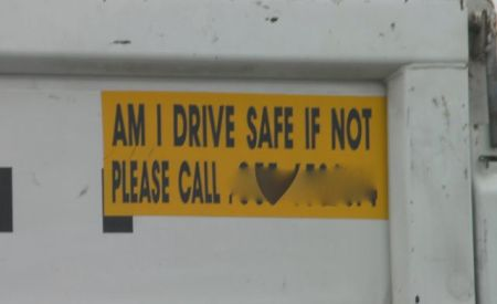 """vehicle sign """"am i drive safe if not please call"""""""